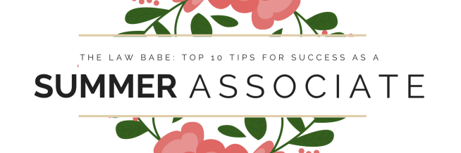 Top 10 Tips for SUCCESSAS A SUMMER ASSOCIATE